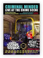 Criminal Minded No.4 - Live at the crime scene